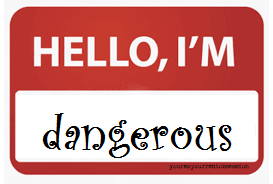 hello im dangerous